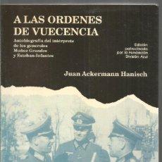 Libros de segunda mano: JUAN ACKERMANN HANISCH. A LAS ORDENES DE VUECENCIA. EDICIONES BARBARROJA. Lote 183485156