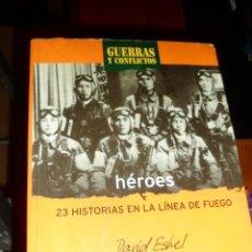 Libros de segunda mano: HÉROES, 23 HISTORIAS EN LA LÍNEA DE FUEGO DE DAVID ESHEL. ED. SALVAT. SEGUNDA GUERRA MUNDIAL.. Lote 183606026