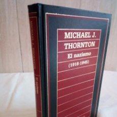Libros de segunda mano: 407-EL NAZISMO, MICHALE J. THORNTON, 1985. Lote 184349147