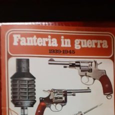 Libros de segunda mano: FANTERIA IN GUERRA 1939-1945. Lote 184359687
