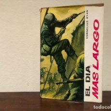 Libros de segunda mano: EL DIA MAS LARGO. CORNELIUS RYAN. EDITORIAL VERGARA. SEGUNDA GUERRA MUNDIAL. Lote 186046993