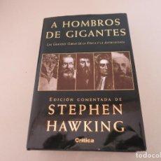 Libros de segunda mano: A HOMBROS D GIGANTES. LAS GRANDES OBRAS DE LA FÍSICA Y LA ASTRONOMIA. HAWKING. ED. CRITICA 2002. Lote 187487760