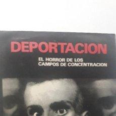 Libros de segunda mano: DEPORTACION EL HORROR DE LOS CAMPOS DE CONCENTRACION - VARIOS AUTORES. Lote 187513453