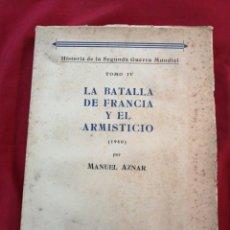 Libros de segunda mano: SEGUNDA GUERRA MUNDIAL. LA BATALLA DE FRANCIA Y EL ARMISTICIO. MANUEL AZNAR. Lote 240938660