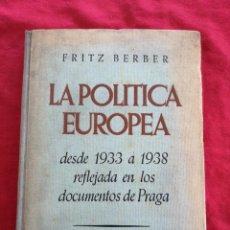 Libros de segunda mano: SEGUNDA GUERRA MUNDIAL. LA POLITICA EUROPEA DESDE 1933 A 1938. FRITZ BERBER. Lote 217164453