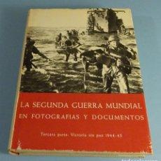 Libros de segunda mano: LA SEGUNDA GUERRA MUNDIAL, EN FOTOGRAFÍAS Y DOCUMENTOS. TERCERA PARTE. H.A. JACOBSEN. Lote 188838648