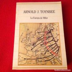 Libros de segunda mano: LA EUROPA DE HITLER, DE ARNOLD J. TOYNBEE, SARPE 1985, 464 PAGINAS EN RUSTICA. . Lote 189171995