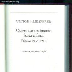 Libros de segunda mano: NUMULITE L1155 VICTOR KLEMPERER QUIERO DAR TESTIMONIO HASTA EL FINAL 1933 1941 GALAXIA GUTENBERG. Lote 189513631