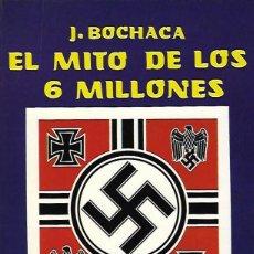 Livros em segunda mão: EL MITO DE LOS 6 MILLONES, DE JOAQUÍN BOCHACA. ED. CEDADE, 1984.. Lote 189824367