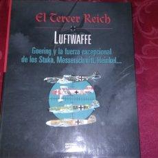 Libros de segunda mano: EL TERCER REICH .- LUFTWAFFE GOERING Y LA FUERZA EXCEPCIONAL DE LOS STUKA .... EDITORIAL OPTIMA. Lote 189883001