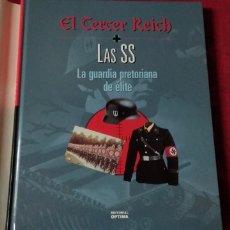 Libros de segunda mano: EL TERCER REICH .- LAS SS LA GUARDIA PRETORIANA DE ÉLITE .- EDITORIAL OPTIMA. Lote 189886006
