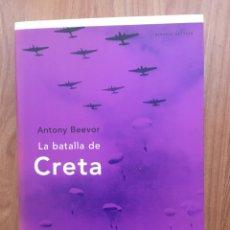 Libros de segunda mano: LA BATALLA DE CRETA - ANTONY BEEVOR - CRÍTICA - MEMORIA CRITICA. Lote 189944951