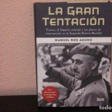 Libros de segunda mano: LA GRAN TENTACIÓN. FRANCO, EL IMPERIO COLONIAL DE LOS PLANES DE INTERVENCIÓN EN LA II GUERRA MUNDIA. Lote 190102018