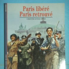 Libros de segunda mano: PARIS LIBERE, PARIS RETROUVE - CHRISTINE LEVISSE TOUZE - GALLIMARD, 1994 (EN FRANCES, COMO NUEVO) . Lote 190128506