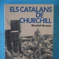 Libros de segunda mano: ELS CATALANS DE CHURCHILL - DANIEL ARASA - CURIAL EDICIONS, 1990, 1ª EDICIO (MOLT BON ESTAT) . Lote 190144470