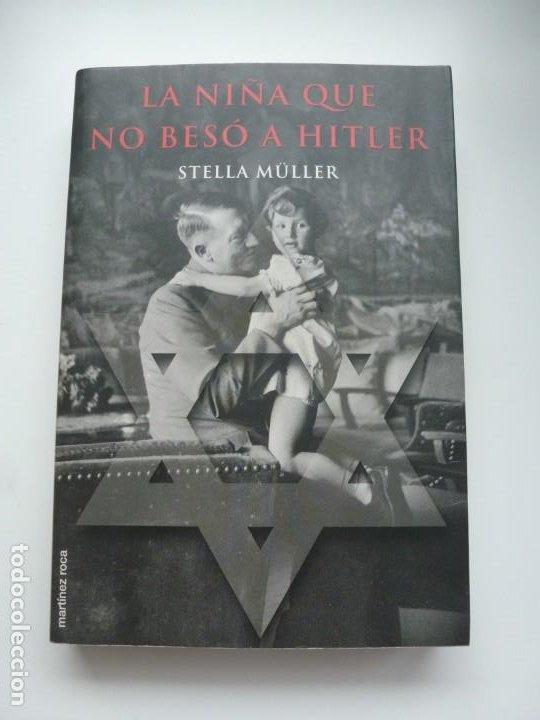 LA NIÑA QUE NO BESÓ A HITLER. STELLA MÜLLER. ED. MARTÍNEZ ROCA. PRIMERA EDICIÓN. IMPECABLE (Libros de Segunda Mano - Historia - Segunda Guerra Mundial)