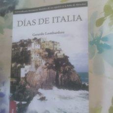 Libros de segunda mano: DÍAS DE ITALIA GERARDO LOMBARDERO. Lote 190590743