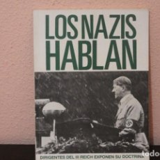 Libros de segunda mano: LOS NAZIS HABLAN. DIRIGENTES DEL III REICH EXPONEN SU DOCTRINA. Lote 190725560