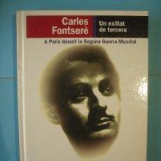 Libros de segunda mano: UN EXILIAT DE TERCERA - CARLES FONSERE - EDICIONS PROA, 1999, 1ª ED (TAPA DURA, COM NOU). Lote 190981316