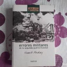 Libros de segunda mano: ERRORES MILITARES DE LA SEGUNDA GUERRA MUNDIAL. KENNETH MACKSEY. GUERRAS Y CONFLICTOS ED. SALVAT.. Lote 191739820