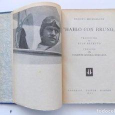 Libros de segunda mano: LIBRERIA GHOTICA. BENITO MUSSOLINI. HABLO CON BRUNO.1943. MUY ILUSTRADO.PRIMERA EDICIÓN. Lote 192283168