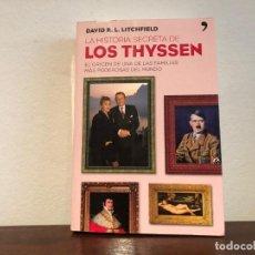 Libros de segunda mano: LA HISTORIA SECRETA DE LOS THYSSEN. DAVID R. L. LITCHFIELD. EDIC.TEMAS DE HOY . BANQUEROS DE HITLER. Lote 192477403