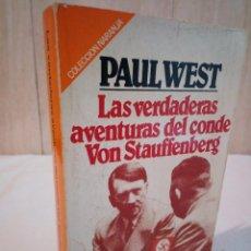 Libros de segunda mano: 500-LAS VERDADERAS AVENTURAS DEL CONDE VON STAUFFENBERG, PAUL WEST, 1981. Lote 192936003