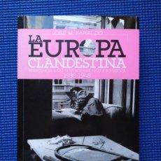 Libros de segunda mano: LA EUROPA CLANDESTINA JOSE M FARALDO. Lote 193397167