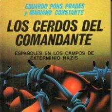 Libros de segunda mano: PONS PRADES / CONSTANTE : LOS CERDOS DEL COMANDANTE -ESPAÑOLES EN CAMPOS NAZIS (ARGOS VERGARA 1979). Lote 193840835