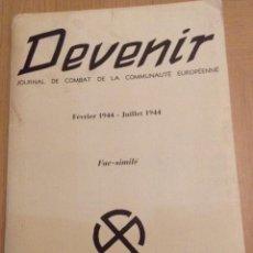 Libros de segunda mano: DEVENIR. JOURNAL DE COMBAT DE LA COMMUNAUTÉ EUROPÉENNE. EDICIÓN FACSIMIL. NÚMEROS 1 A 5. 1944.. Lote 193948667