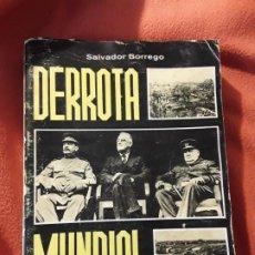 Libros de segunda mano: DERROTA MUNDIAL, DE SALVADOR BORREGO. FUERZA NUEVA, 1974.. Lote 193975076