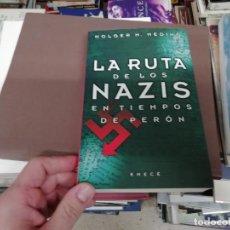 Libros de segunda mano: LA RUTA DE LOS NAZIS EN TIEMPOS DE PERÓN . HOLGER M. MEDING. EMECÉ EDITORES. 1ª EDICIÓN 1999. . Lote 194114076