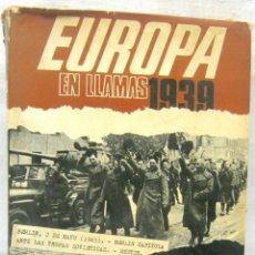 Libros de segunda mano: ESPECTACULAR LIBRO - EUROPA EN LLAMAS 1939. MUNDET. ED. ACERVO. 1975. MUCHAS FOTOS. Lote 194282348
