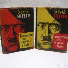 Libros de segunda mano: 2 LIBROS 1ª EDICION - CONVERSACIONES SOBRE LA GUERRA Y LA PAZ - ADOLFO HITLER FOTOS - LUIS DE CARALT. Lote 194289086