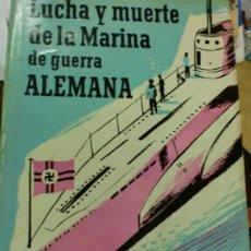 Libros de segunda mano: LUCHA Y MUERTE DE LA MARINA DE GUERRA ALEMANA CAJUS BEKKER EDIT LUIS DE CARALT AÑO 1959. Lote 194309572