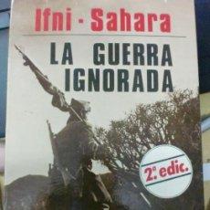 Libros de segunda mano: IFNI SAHARA LA GUERRA IGNORADA RAMIRO SANTAMARIA EDIT DYRSA AÑO 1984. Lote 194314982