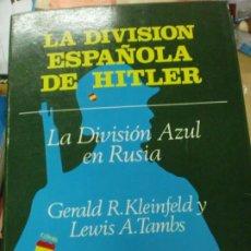 Libros de segunda mano: LA DIVISION ESPAÑOLA DE HITLER LA DIVISION AZUL EN RUSIA VV.AA EDIT SAN MARTIN AÑO 1983. Lote 194315940