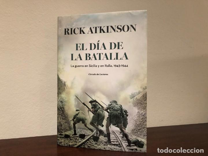 EL DIA DE LA BATALLA. LA GUERRA EN SICILIA Y EN ITALIA 1943-1944. RICK ATKINSON. LIBRO SIN ESTRENAR (Libros de Segunda Mano - Historia - Segunda Guerra Mundial)