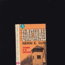 Libros de segunda mano: DACHAU - NERIN E. GUN - EDITORIAL BRUGUERA 1975 / ILUSTRADO. Lote 194638998