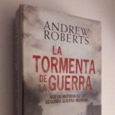 Libros de segunda mano: LA TORMENTA DE LA GUERRA ANDREW ROBERTS NUEVA HISTORIA DE LA SEGUNDA GUERRA MUNDIAL. Lote 194640283