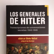 Libros de segunda mano: LOS GENERALES DE HITLER: TRANSCRIPCIONES DE CONVERSACIONES SECRETAS, 1942-1945 TEMPUS. 2008. . Lote 194640681