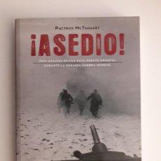 Libros de segunda mano: ¡ASEDIO! SEIS ASALTOS ÉPICOS EN EL FRENTE ORIENTAL (INÈDITA, 2010). . Lote 194641047