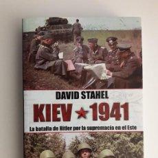 Libros de segunda mano: KIEV 1941. LA BATALLA DE HITLER POR LA SUPREMACÍA EN EL ESTE - DAVID STAHEL,. Lote 194641548