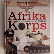 Libros de segunda mano: AFRIKA KORPS LOS GUERREROS DE ROMMEL - JUAN VÁZQUEZ GARCÍA - EDICIONES TIKAL. Lote 194641746