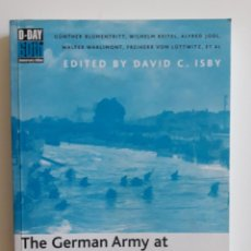 Libros de segunda mano: THE GERMAN ARMY AT D-DAY, FIGHTING THE INVASION -. Lote 194658701