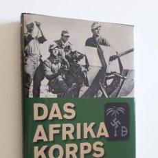 Libros de segunda mano: DAS AFRIKA KORPS, ERWIN ROMMEL AND THE GERMANS IN AFRICA , 1941 -43. Lote 194659157