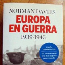 Libros de segunda mano: EUROPA EN GUERRA 1939-1945 - DAVIES, NORMAN. Lote 194688371