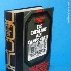 Libros de segunda mano: ELS CATALANS ALS CAMPS NAZIS .- ROIG, MONTSERRAT. Lote 194690401