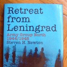 Libros de segunda mano: RETREAT FROM LENINGRAD: ARMY GROUP NORTH 1944/1945 NEWTON, STEVEN H.. Lote 194693713