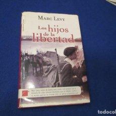 Libros de segunda mano: LOS HIJOS DE LA LIBERTAD MARC LEVY EDITORIAL ROCA 2008 . Lote 194701691
